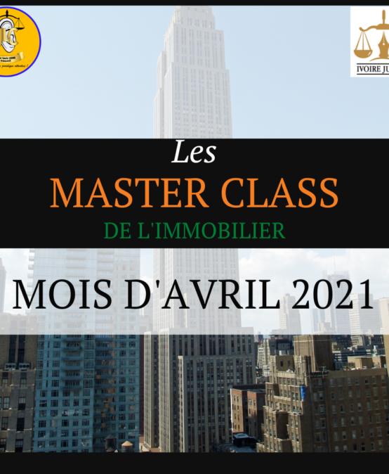 Les MasterClassde l'Immobilier (Moisd'Avril 2021) : agences et sociétés immobilières et fiscalité appliquée